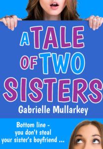 A Tale of Two Sisters by Gabrielle Mullarkey